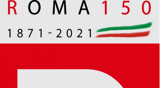 NATO IL COMITATO PER LE CELEBRAZIONI DEI 150 ANNI DI ROMA CAPITALE