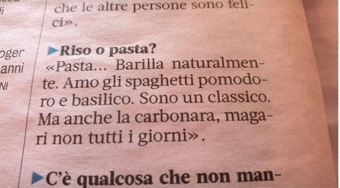 """MARCHETTA ALLA GAZZETTA DELLO SPORT: """"RISO O PASTA?"""". """"BARILLA""""… CERTO. E' LO SPONSOR"""